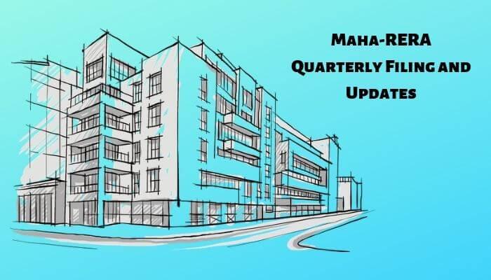 Maha-RERA Quarterly Filing and Updates