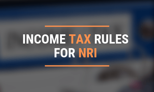 INCOME TAX RULES FOR NRI