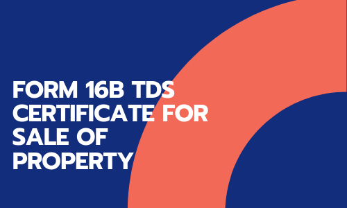 Form 16B Tds Certificate for Sale of Property