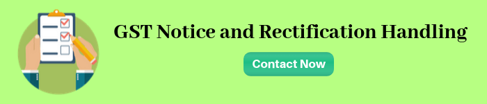 GST Notice and Rectification Handling