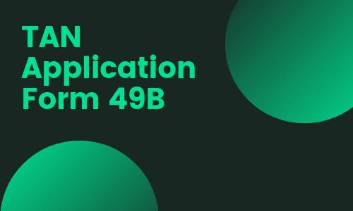 TAN Application Form 49B