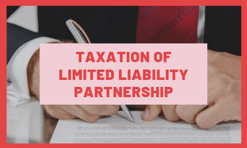 Taxation of Limited liability Partnership