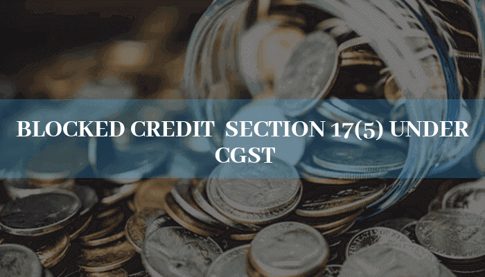 blocked credit under cgst