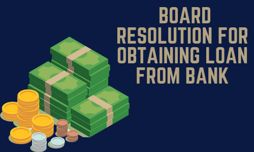 Board Resolution For Obtaining Loan From Bank