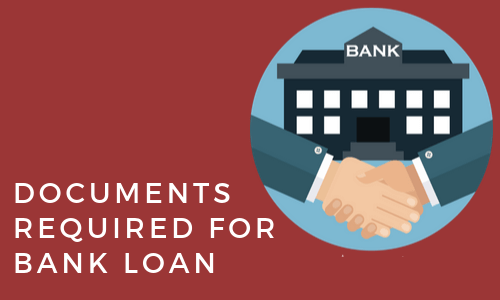 Documents Required for Bank Loan