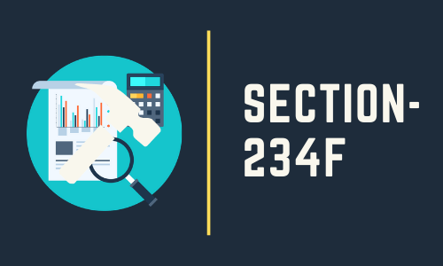 Section-234F Income Tax