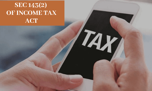 section 143(2)-income tax act
