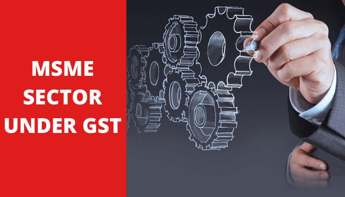 MSME sector under GST