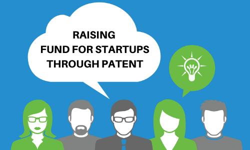 Raising fund for startups through patent