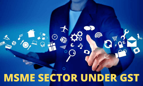 benefit of MSME sector under GST