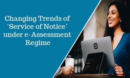 Changing Trends of 'Service of Notice' under e-Assessment