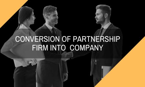 Conversion of Partnership into company
