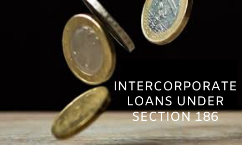 Intercorporate loans under section 186