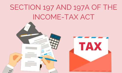 Section 197 And 197A Of The Income-Tax Act