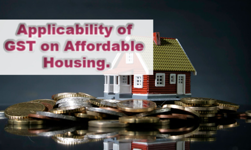Applicability of GST on Affordable Housing