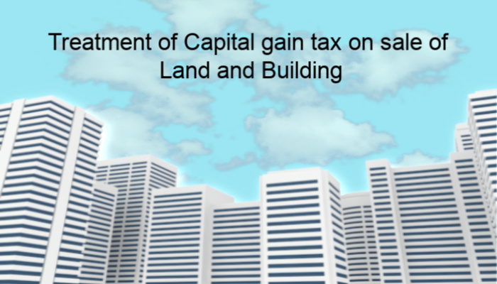 Capital gain tax on sale of Land and Building
