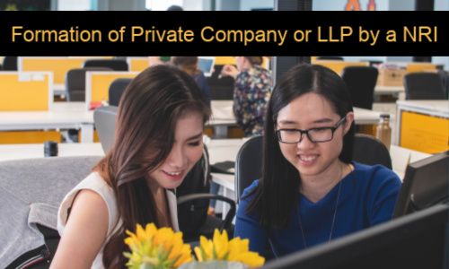 Formation of Private Company or LLP by a NRI