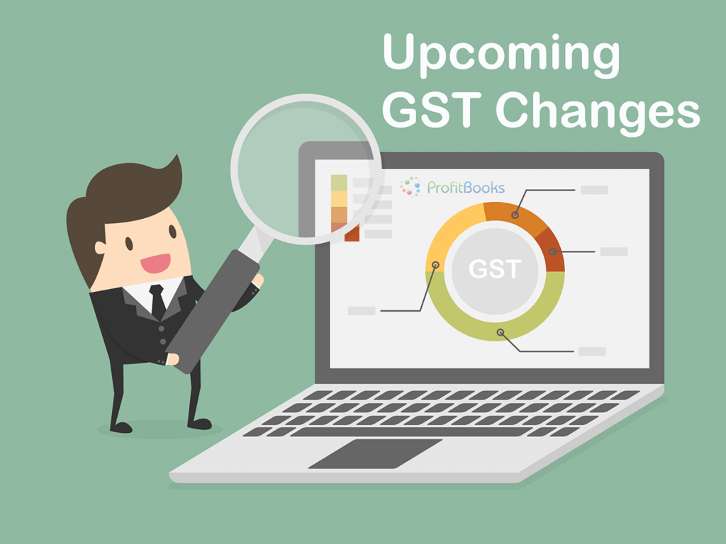 Upcoming GST Changes