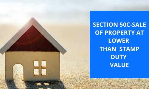 Section 50C-Sale of property at lower than Stamp duty value