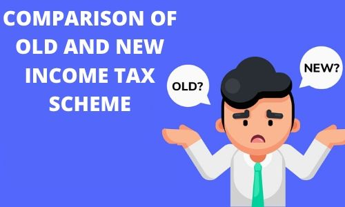 Comparison of Old and New Income Tax Scheme