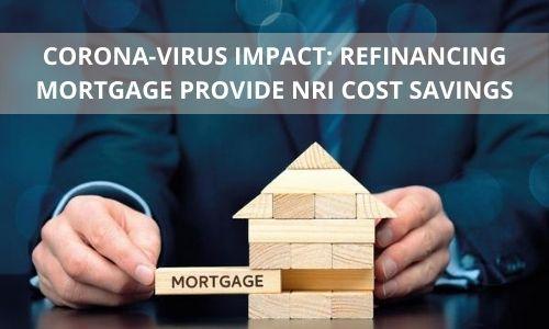 Refinancing mortgage provide NRI cost savings