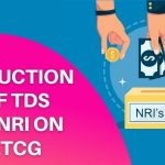 Deduction of TDS by NRI on LTCG